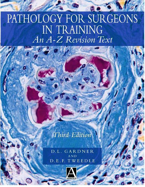 Pathology for Surgeons in Training, 3Ed An A-Z Revision Text book cover