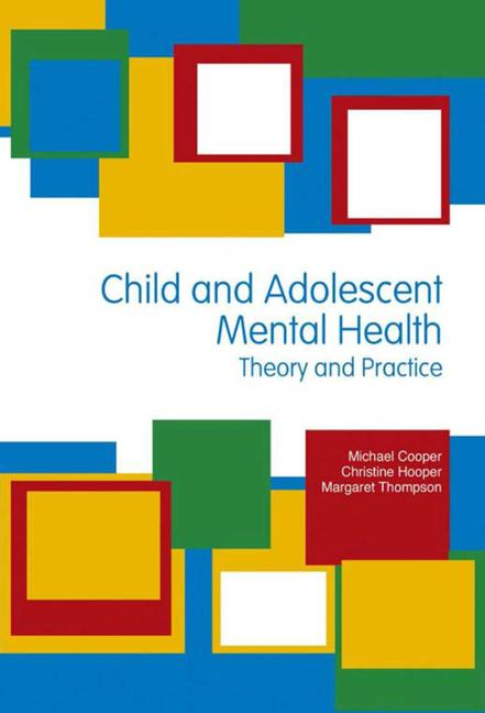 Child & Adolescent Mental Health: Theory & Practice book cover