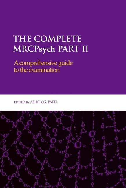 The Complete MRCPsych Part II A comprehensive guide to the examination book cover
