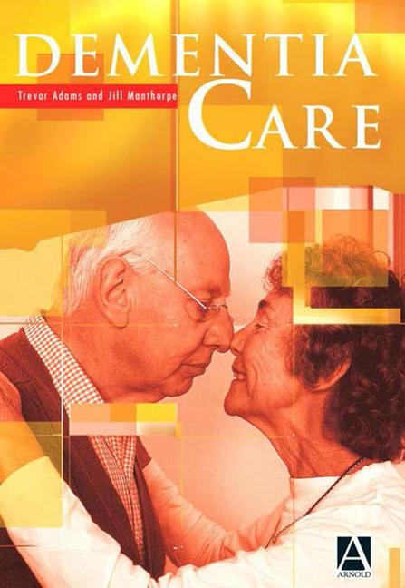 Dementia Care An Evidence Based Textbook book cover