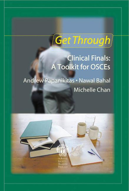 Get Through Clinical Finals: A Toolkit for OSCEs book cover