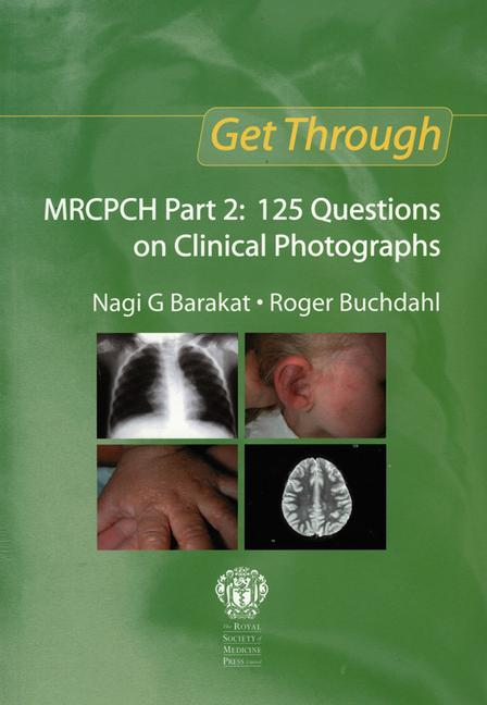 Get Through MRCPCH Part 2: 125 Questions on Clinical Photographs book cover