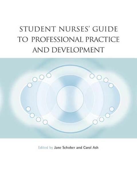 Student Nurses' Guide to Professional Practice and Development book cover