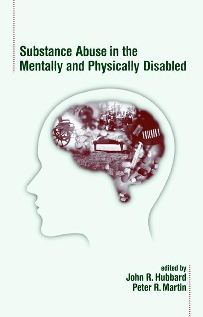 Substance Abuse in the Mentally and Physically Disabled book cover