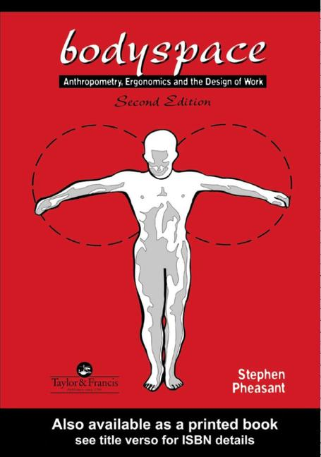 Bodyspace: Anthropometry, Ergonomics And The Design Of Work Anthropometry, Ergonomics And The Design Of Work book cover