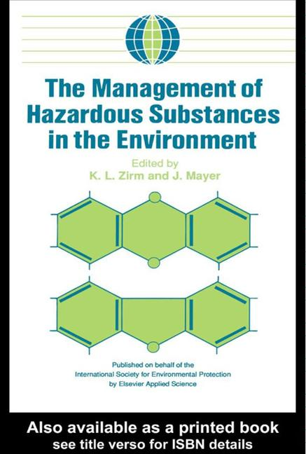 The Management of Hazardous Substances in the Environment book cover