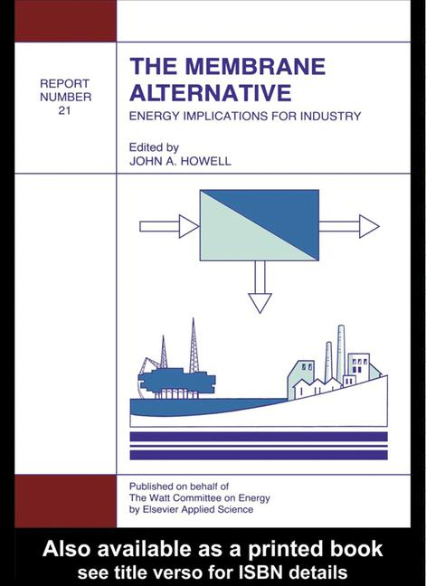 The Membrane Alternative: Energy Implications for Industry Watt Committee Report Number 21 book cover