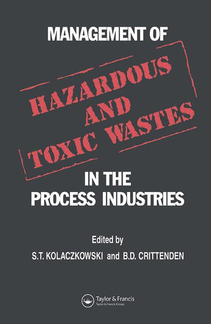 Management of Hazardous and Toxic Wastes in the Process Industries book cover