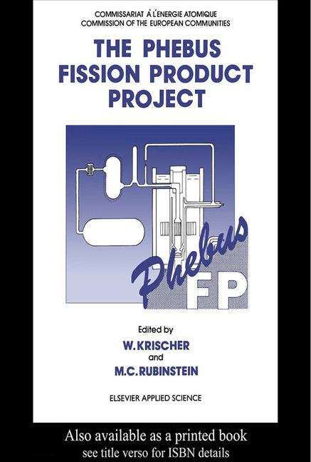 The Phebus Fission Product Project Presentation of the experimental programme and test facility book cover