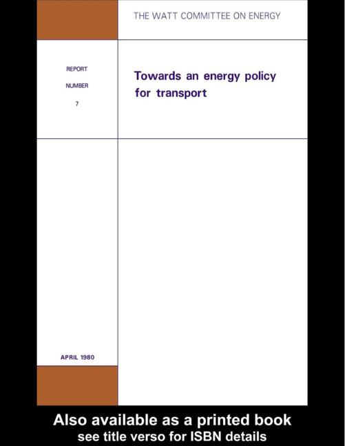 Watt Committee on Energy Publications: Towards an Energy Policy for Transport Watt Committee: report number 7 book cover