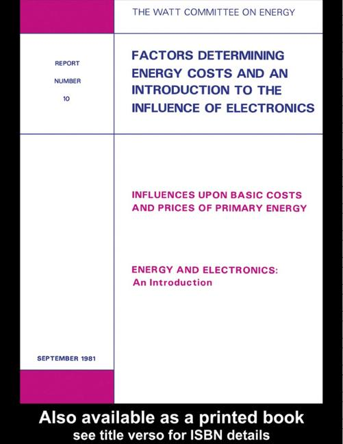 Factors Determining Energy Costs and an Introduction to the Influence of Electronics Watt Committee: report number 10 book cover