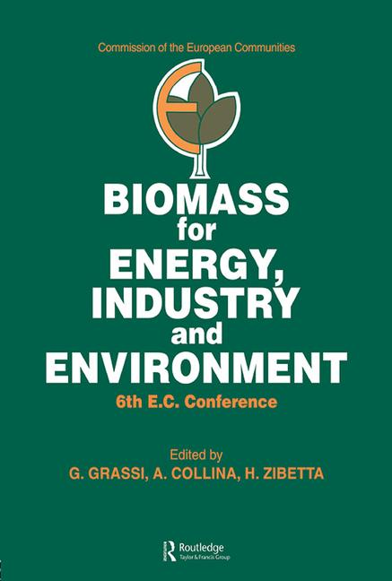Biomass for Energy, Industry and Environment 6th E.C. Conference book cover