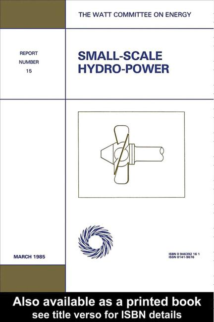 Small-Scale Hydro-Power Watt Committee: report number 15 book cover