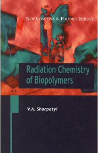 Radiation Chemistry of Biopolymers book cover