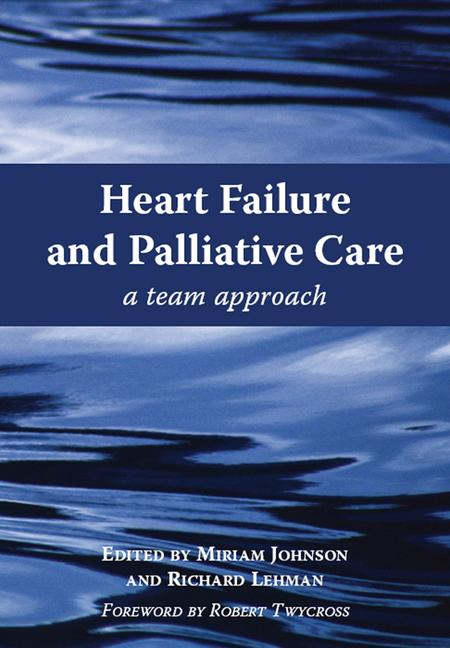 Heart Failure and Palliative Care A Team Approach book cover