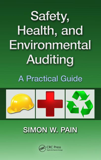 Safety, Health, and Environmental Auditing A Practical Guide book cover