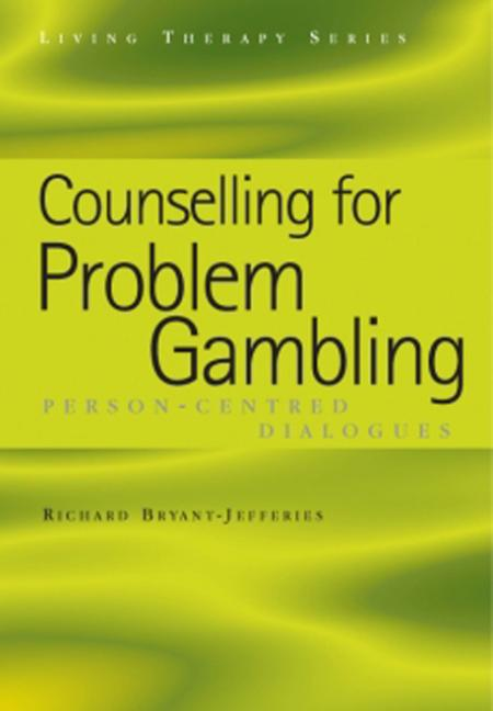 Counselling for Problem Gambling Person-Centred Dialogues book cover