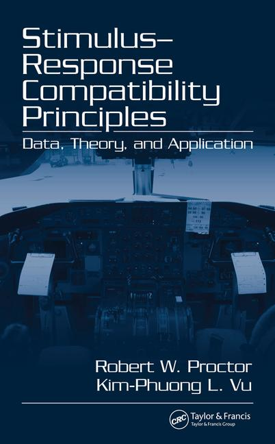 Stimulus-Response Compatibility Principles Data, Theory, and Application book cover