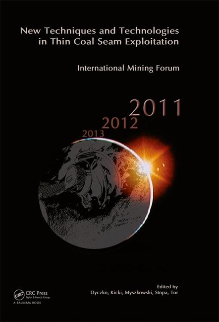 New Techniques and Technologies in Thin Coal Seam Exploitation International Mining Forum 2011 book cover