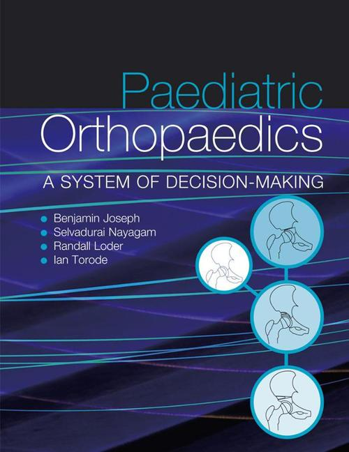 Paediatric Orthopaedics A system of decision-making book cover