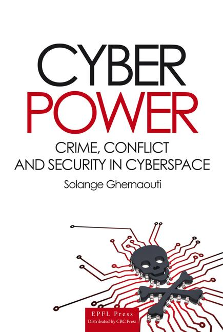 Cyber Power Crime, Conflict and Security in Cyberspace book cover