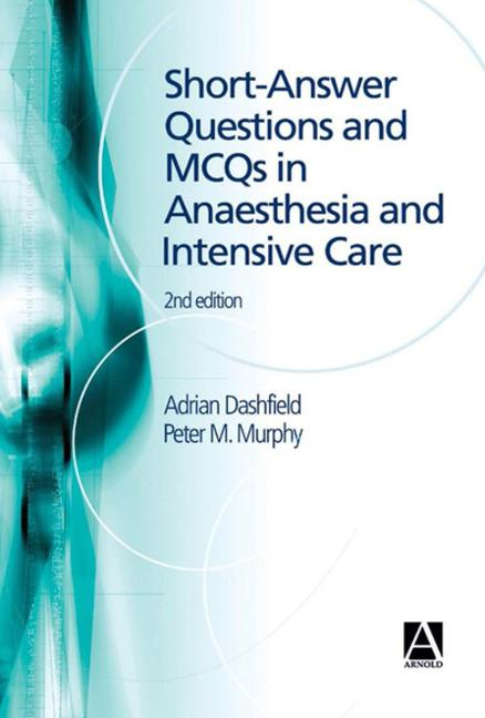Short Answer Questions and MCQs in Anaesthesia and Intensive Care, 2Ed book cover