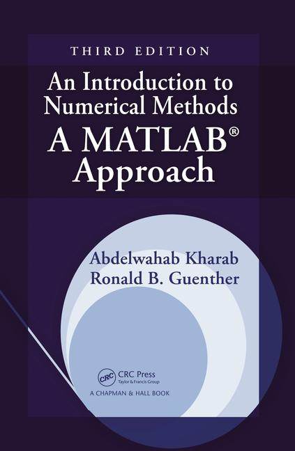 An Introduction to Numerical Methods A MATLAB Approach, Third Edition book cover