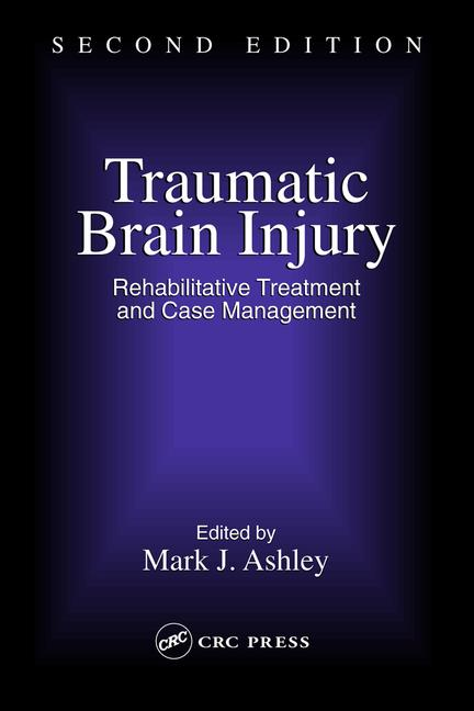 Traumatic Brain Injury Rehabilitation, Treatment, and Case Management, Second Edition book cover