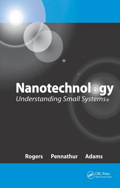 Nanotechnology Understanding Small Systems book cover