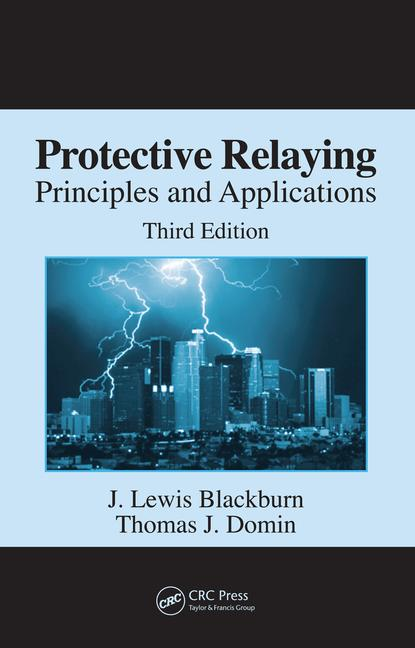 Protective Relaying Principles and Applications, Third Edition book cover