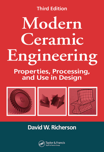 Modern Ceramic Engineering Properties, Processing, and Use in Design, Third Edition book cover