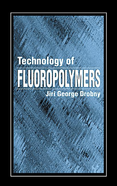 Technology of Fluoropolymers book cover