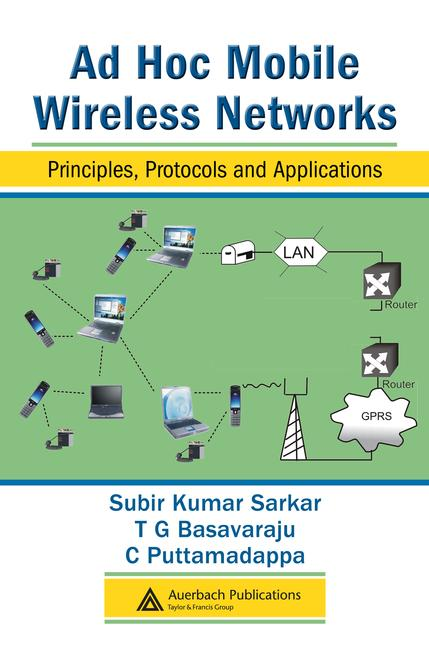 Ad Hoc Mobile Wireless Networks Principles, Protocols and Applications book cover