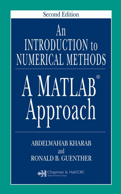 An Introduction to Numerical Methods A MATLAB Approach, Second Edition book cover