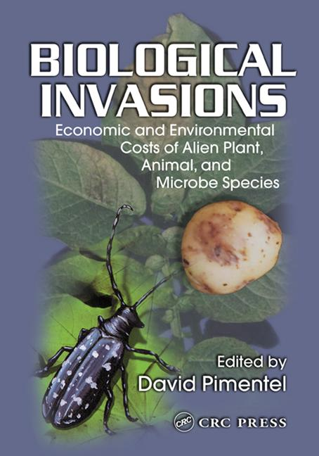 Biological Invasions Economic and Environmental Costs of Alien Plant, Animal, and Microbe Species book cover