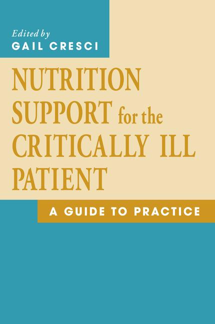 Nutrition Support for the Critically Ill Patient A Guide to Practice book cover