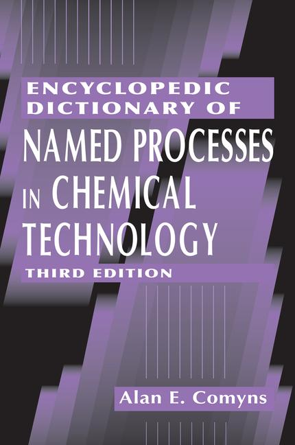 Encyclopedic Dictionary of Named Processes in Chemical Technology book cover