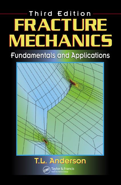 Fracture Mechanics Fundamentals and Applications, Third Edition book cover