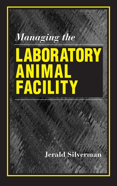 Managing the Laboratory Animal Facility book cover