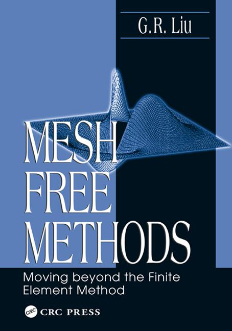 Mesh Free Methods Moving Beyond the Finite Element Method book cover