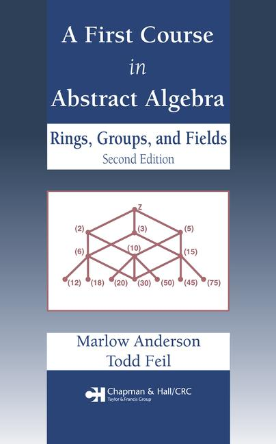 A First Course in Abstract Algebra Rings, Groups and Fields, Second Edition book cover