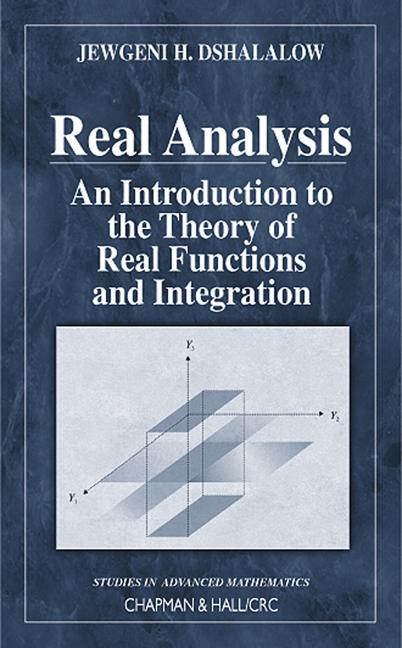 Real Analysis An Introduction to the Theory of Real Functions and Integration book cover