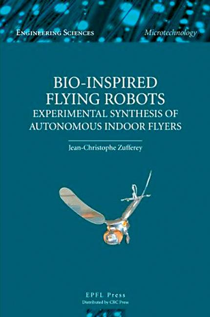 Bio-inspired Flying Robots Experimental Synthesis of Autonomous Indoor Flyers book cover