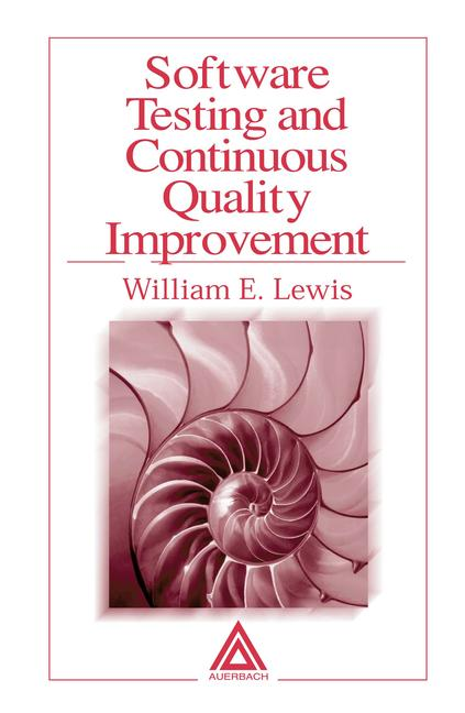 Software Testing and Continuous Quality Improvement book cover