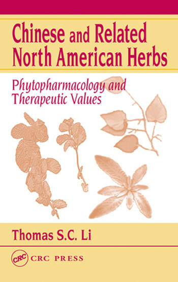 Chinese and Related North American Herbs Phytopharmacology and Therapeutic Values book cover
