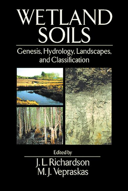 Wetland Soils Genesis, Hydrology, Landscapes, and Classification book cover