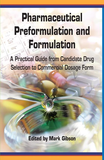 Pharmaceutical Preformulation and Formulation A Practical Guide from Candidate Drug Selection to Commercial Dosage Form book cover