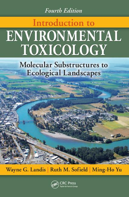 Introduction to Environmental Toxicology Molecular Substructures to Ecological Landscapes, Fourth Edition book cover