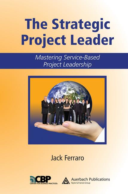 The Strategic Project Leader Mastering Service-Based Project Leadership book cover