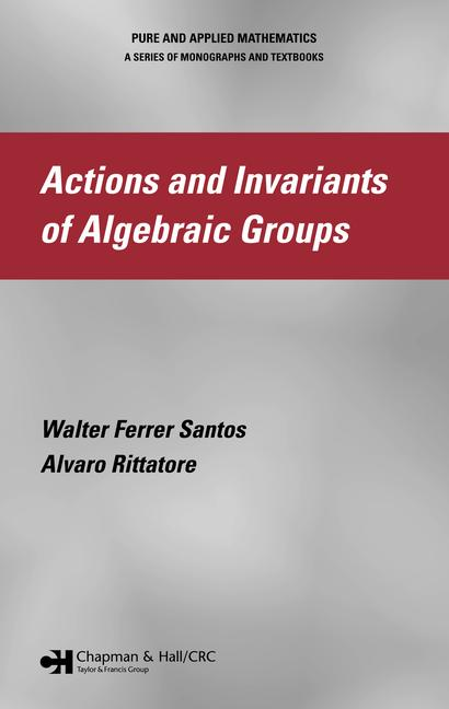 Actions and Invariants of Algebraic Groups book cover